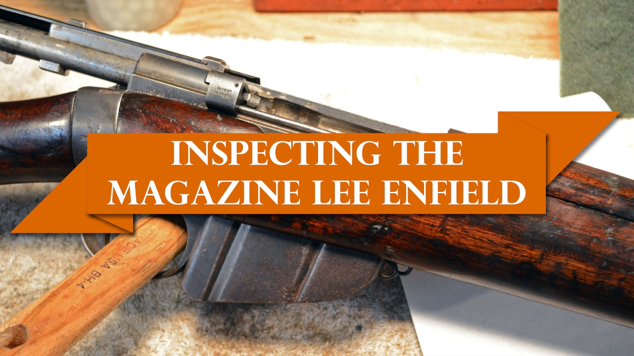 Anvil 001 : Inspecting the Magazine Lee-Enfield