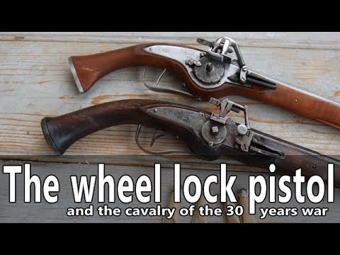 The wheel lock pistols and cavalry of the 30 years war