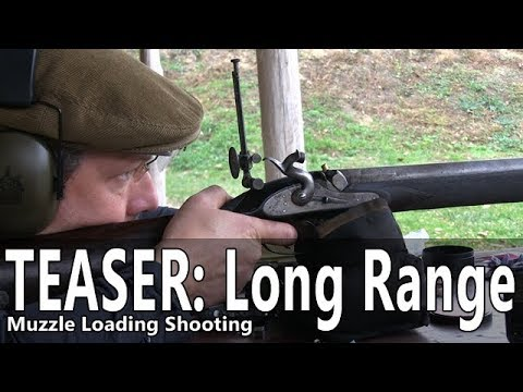 Long Range Muzzle Loading Shooting – TEASER