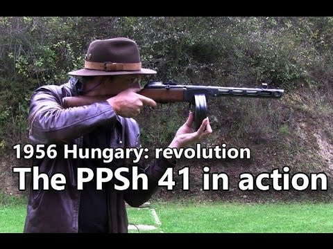 PPSh 41 submachine gun in action – Guns of the 1956 Revolution Part 1
