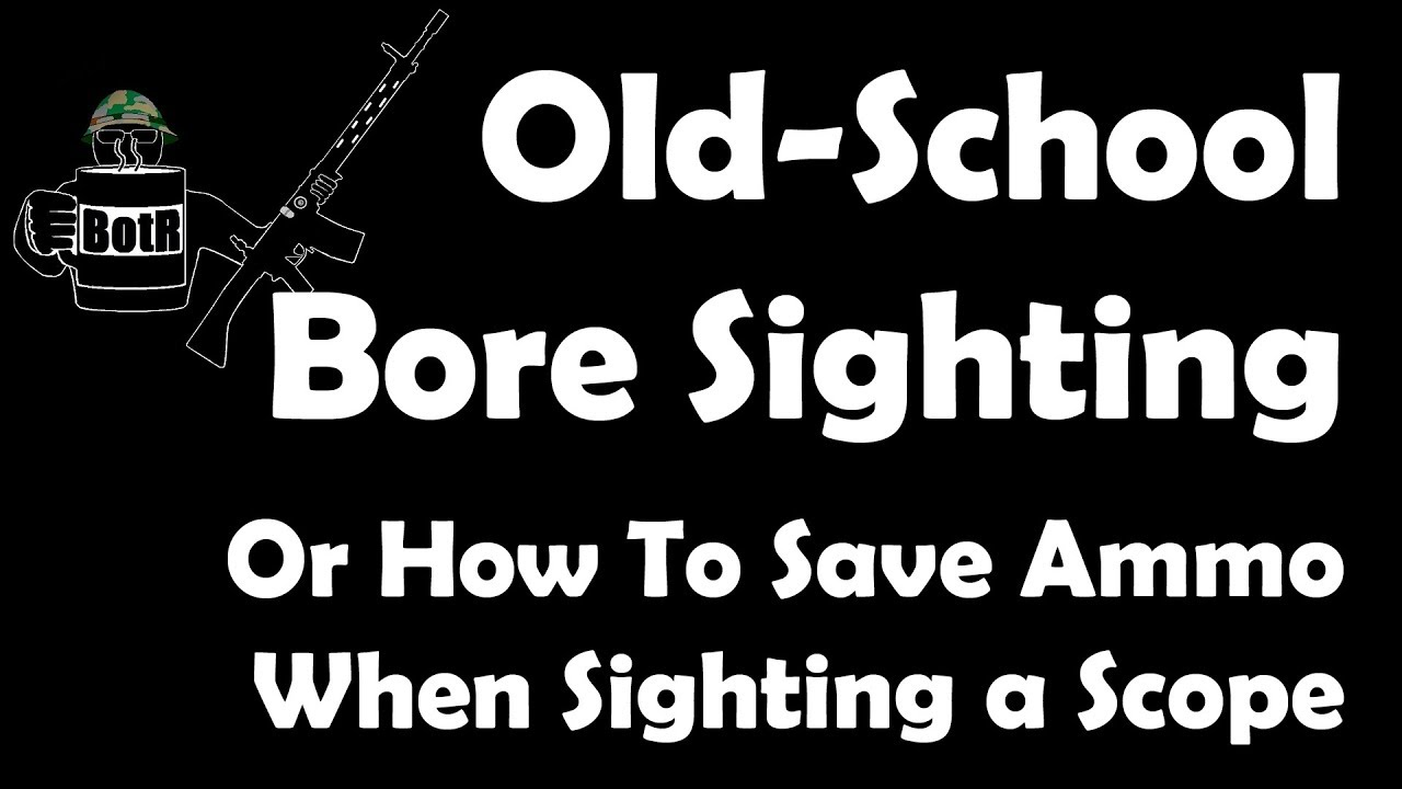 The Old-Fashioned Way of Bore Sighting
