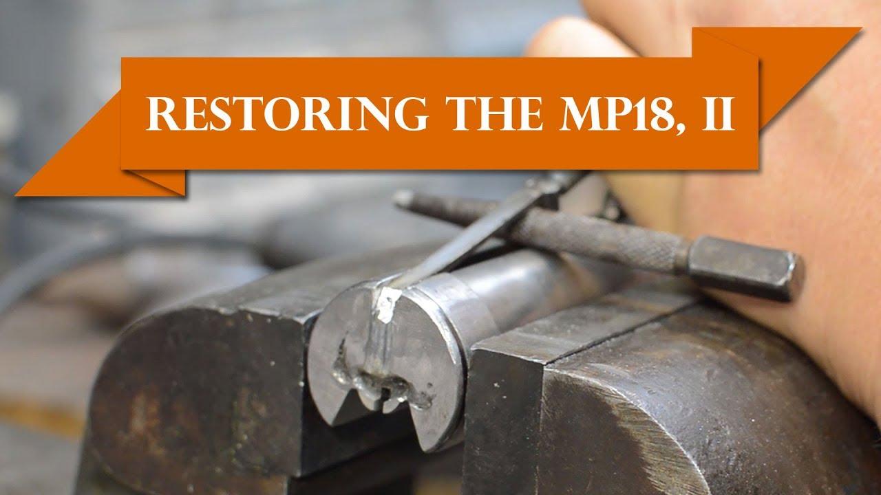 Anvil 044: Restoring the MP18 – Part II