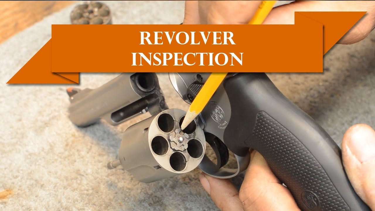 Anvil 050: How to Inspect Your Revolver