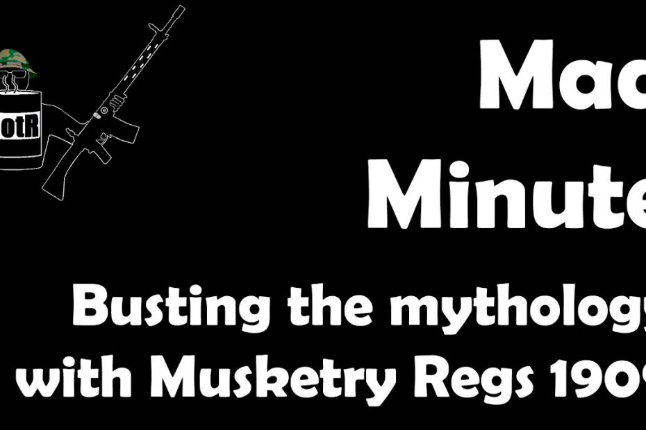 Busting the Mad Minute Myth with the Musketry Regulations 1909