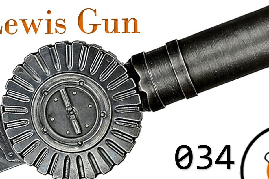 Small Arms of WWI Primer 034: The Lewis Gun