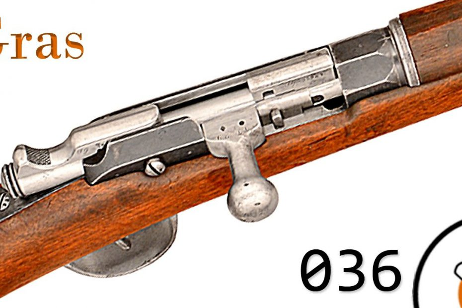 Small Arms of WWI Primer 036: French Gras 74 and 14