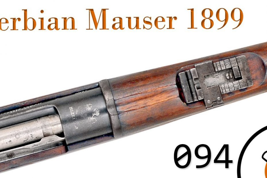 Small Arms of WWI Primer 094: Serbian Mausers 1899 and 1908