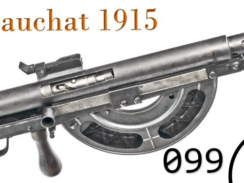 """Small Arms of WWI Primer 099: French CSRG 1915 """"Chauchat"""""""