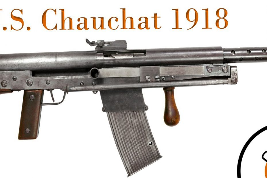 Small Arms of WWI Primer 100: U.S, Chauchat 1918
