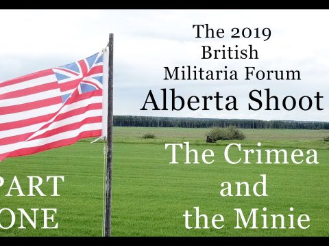 The 2019 British Militaria Forum Alberta Shoot: PART ONE – The Crimea and the Minie