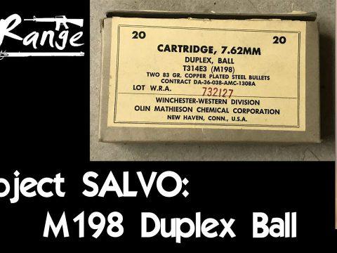 Project SALVO: M198 Duplex Ball Ammunition