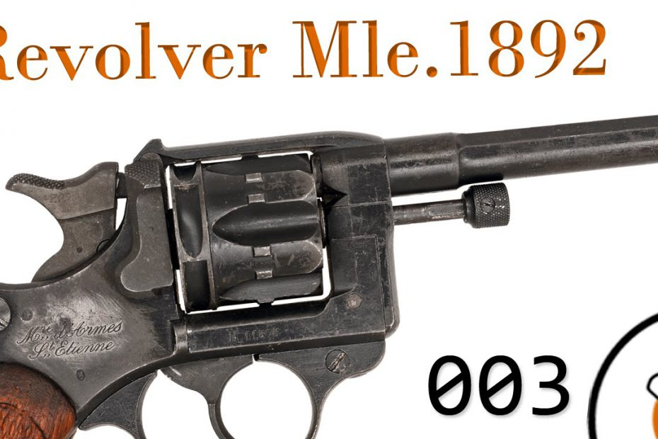 Small Arms of WWI Primer 003: French Revolver d'Ordonnance Modèle 1892