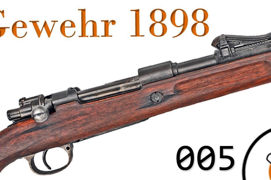 "Small Arms of WWI Primer 005: German Gewehr 1898 ""Mauser"" Rifle"