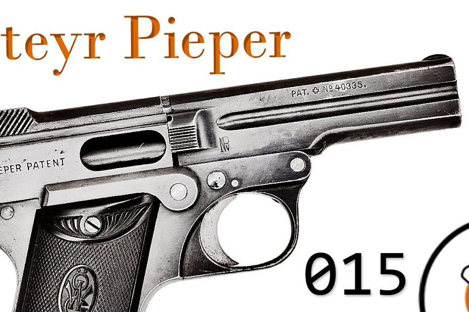Small Arms of WWI Primer 015: Austrian Steyr-Pieper Model 1909 Pistol