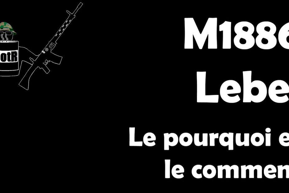 FRANCAIS: M1886 Lebel – pourquoi et comment?