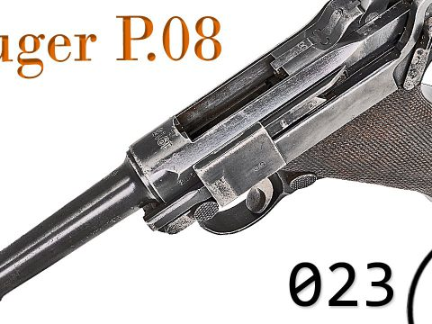 """Small Arms of WWI Primer 023: German Pistole 08 """"Luger"""""""