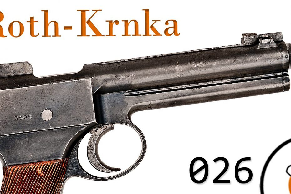 Small Arms of WWI Primer 026: Austro-Hungarian Roth-Krnka M.7 Pistol