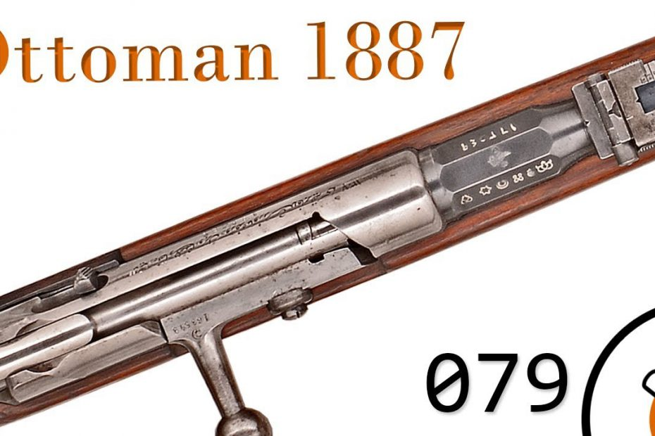 Small Arms of WWI Primer 079: Ottoman Mauser 1887
