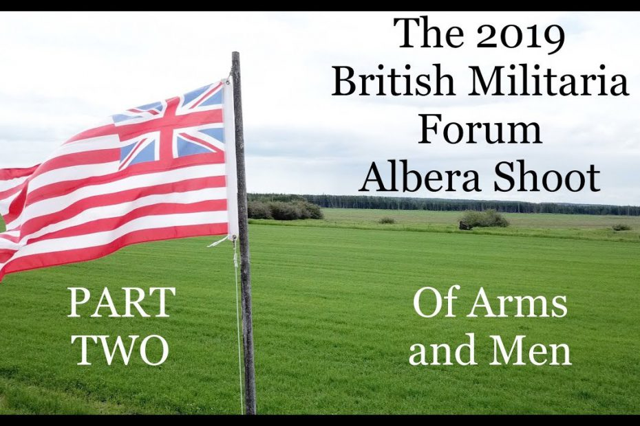 The 2019 British Militaria Forum Alberta Shoot: PART TWO – Of Arms and Men
