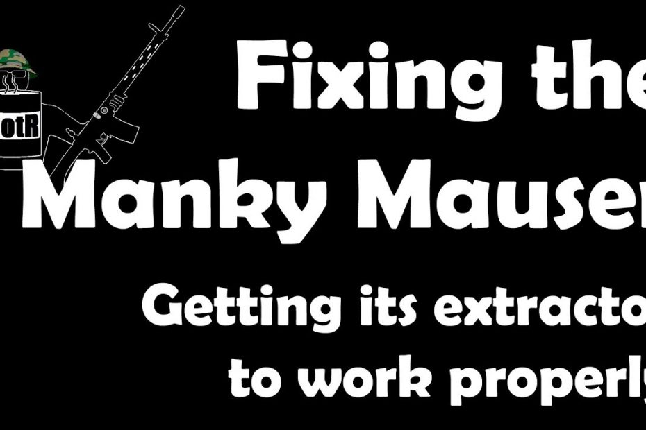 Making the Manky Mauser work properly