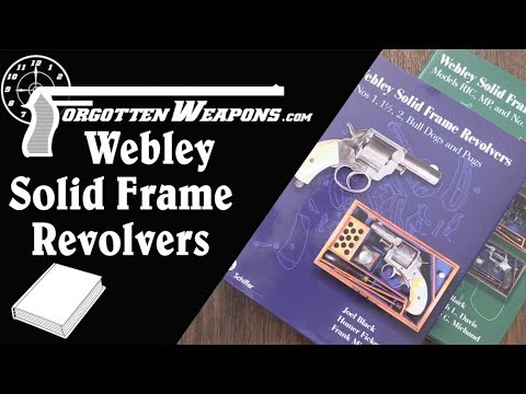 Book Review Double Feature: Webley Solid Frame Revolvers