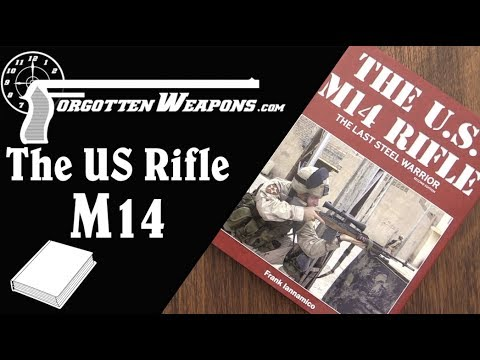 Book Review: The US Rifle M14 – The Last Steel Warrior