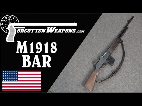 M1918 BAR: America's Walking Fire Assault Rifle
