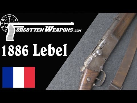 The First Modern Military Rifle: The Modele 1886 Lebel