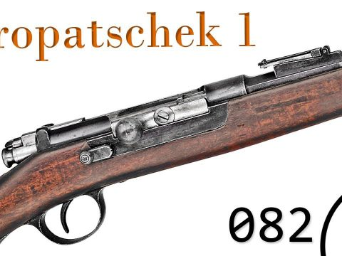 Small Arms of WWI Primer 082: The Kropatschek Pt.1