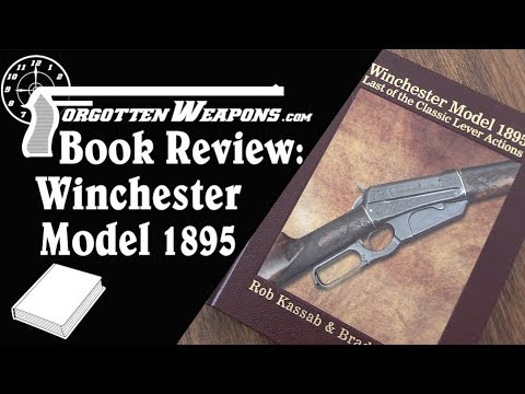Book Review: The Winchester Model 1895: Last of the Classic Lever Actions