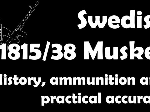 Swedish 1815/38 Flintlock Musket: history and practical accuracy