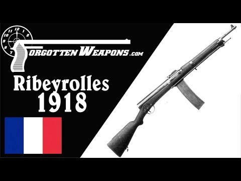 Ribeyrolles 1918 – France's First Assault Rifle or a Failed Prototype?
