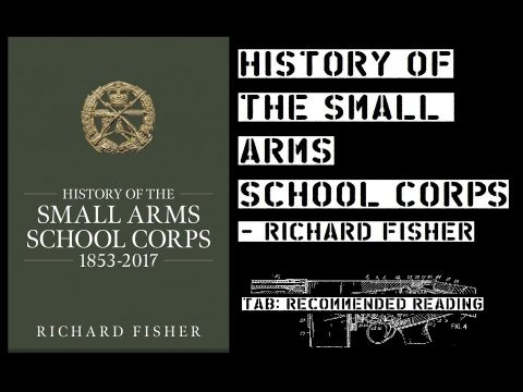 TAB: Recommended Reading – History of the Small Arms School Corps by Richard Fisher