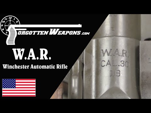 W.A.R. – the Winchester Automatic Rifle