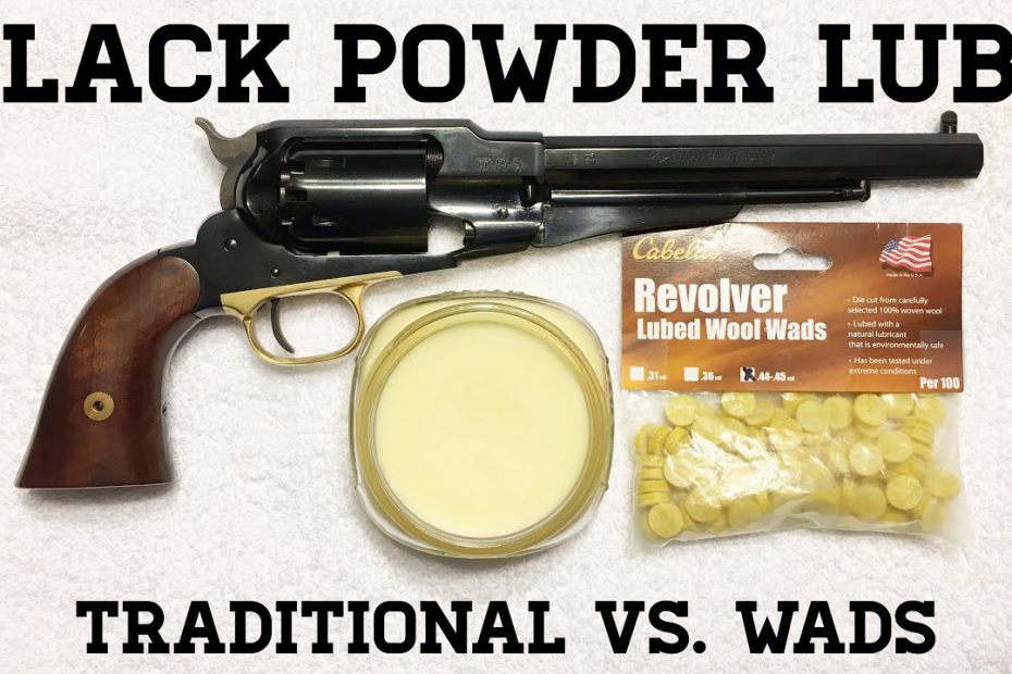 Black Powder Lube: Traditional vs. Wads