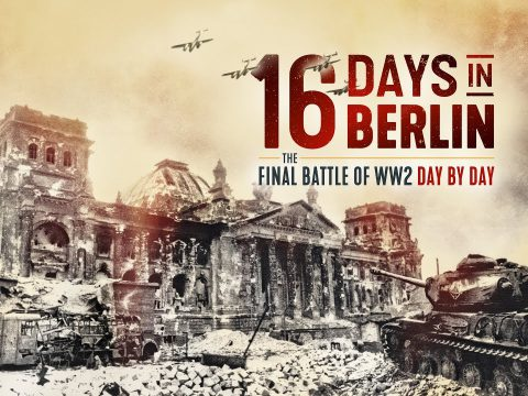 16 Days in Berlin: The Climactic Battle of WW2 in Europe