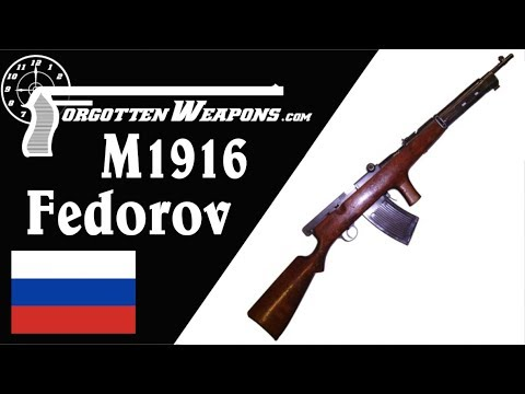 M1916 Fedorov: Russia's First Assault Rifle?