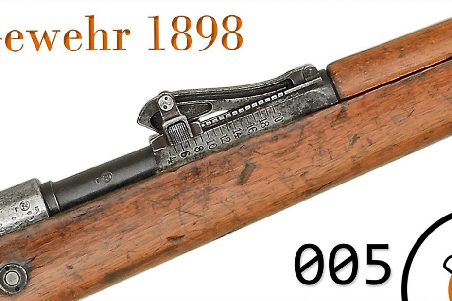 """Small Arms of WWI Primer 005: German Gewehr 1898 """"Mauser"""" Rifle"""