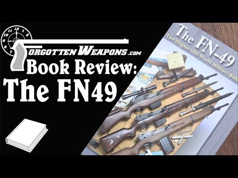 Book Review: FN49 – The Last Elegant Old World Military Rifle (New Edition)