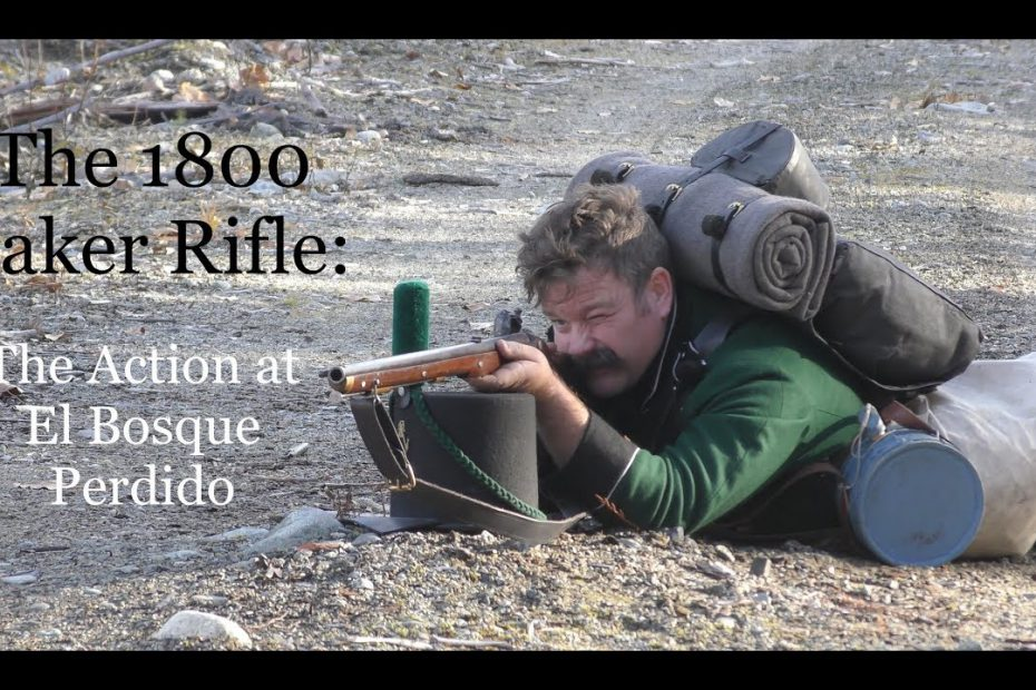 The 1800 Baker Rifle:  The Action of El Bosque Perdido