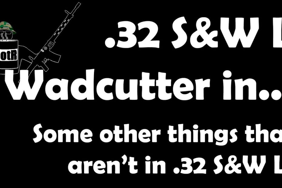 .32 S&W Long Wadcutter in… other things (that aren't Swiss revolvers)