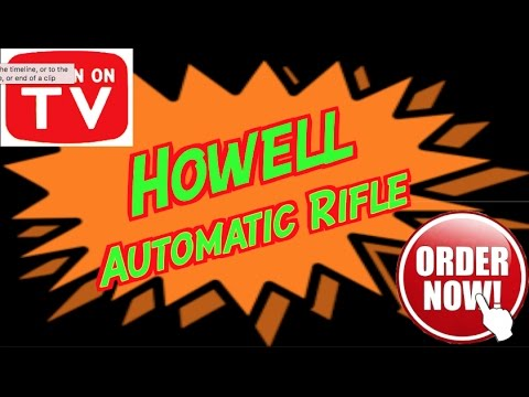 The World's Greatest Howell Rifle Infomercial!