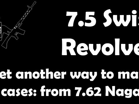 A different (and easier?) way to get 7.5 Swiss revolver cases: 7.62x38R Nagant
