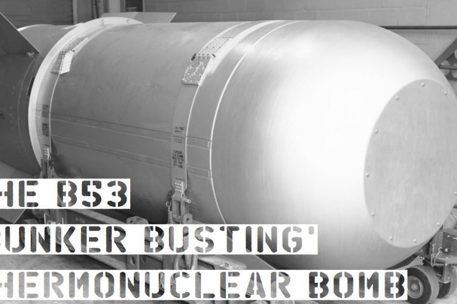 The B53 'Bunker Busting' Thermonuclear Bomb