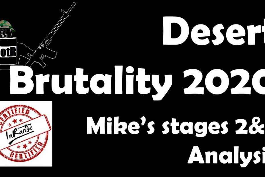 Desert Brutality 2020: BotR's Stages 2 and 3 Talkthrough and Analysis