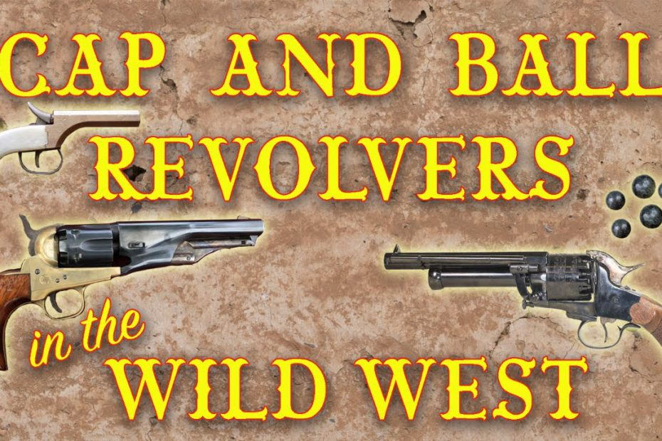Cap and Ball Revolvers in the Wild West