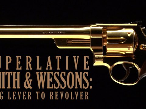 Superlative Smith & Wessons: Ring Lever to Revolver