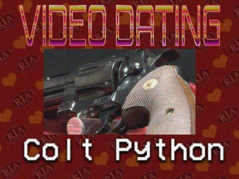 RIAC Video Dating: Colt Python