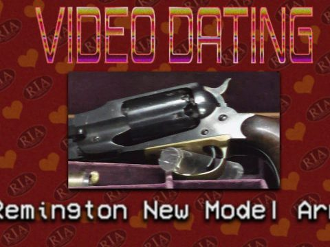 RIAC Video Dating: Remington New Model Army
