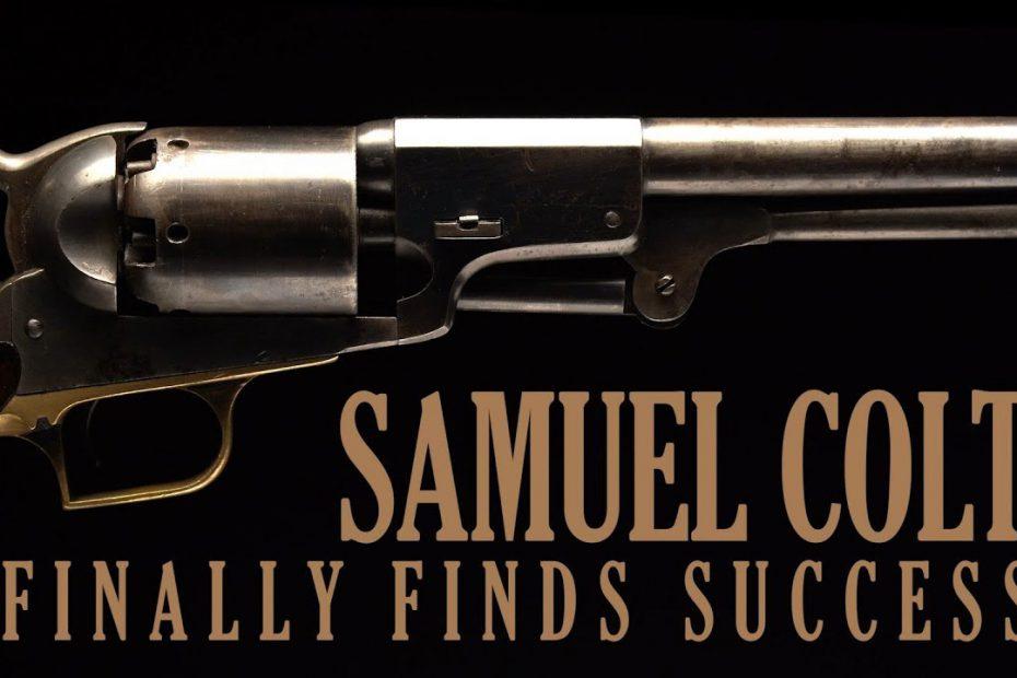 Samuel Colt Finally Finds Success